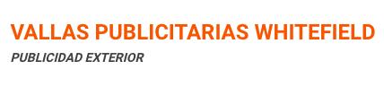 VALLAS PUBLICITARIAS WHITEFIELD